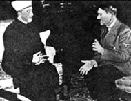 Muslim Mufti of Jerusalem, met Hitler in Berlin in 1942 offering to aid the Third Reich